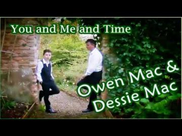 You & Me & Time /Owen Mac & Dessie Mac (with Lyrics)